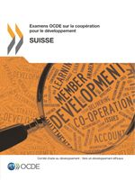 Examens OCDE sur la coop�ration pour le d�veloppement : Suisse
