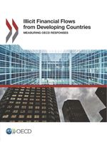 Illicit Financial Flows from Developing Countries: Measuring OECD Responses