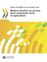 Moyens d'action au service de la croissance verte en agriculture