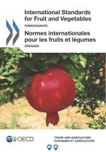 International Standards for Fruits and Vegetables: Pomegranate
