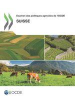 Examen des politiques agricoles de l'OCDE : Suisse