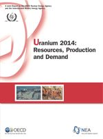 Uranium 2014: Resources Production and Demand