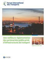 Une meilleure r�glementation des partenariats public-priv� d'infrastructures de transport