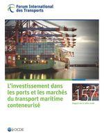 L'investissement dans les ports et les marchés du transport maritime conteneurisé