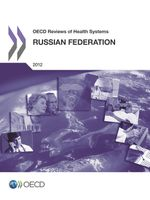 OECD Reviews of Health Systems: Russian Federation 2012