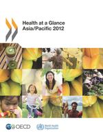 Health at a Glance: Asia / Pacific 2012