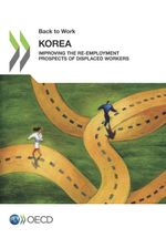 Korea: Improving the Re-employment Prospects of Displaced Workers