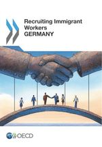 Recruiting Immigrant Workers: Germany 2013