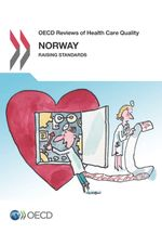 OECD Reviews of Health Care Quality: Norway 2014