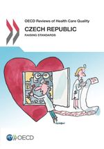 OECD Reviews of Health Care Quality: Czech Republic 2014