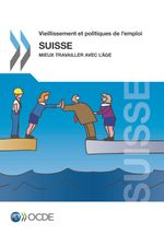 Working Better with Age: Switzerland 2014