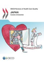 OECD Reviews of Health Care Quality: Japan 2015