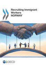 Recruiting Immigrant Workers: Norway 2014