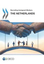 Recruiting Immigrant Workers: The Netherlands 2016