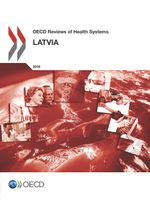 OECD Reviews of Health Systems: Latvia 2016