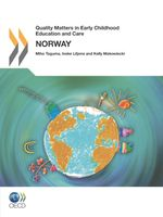 Quality Matters in Early Childhood Education and Care: Norway 2012