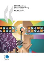 OECD Reviews of Innovation Policy: Hungary 2008