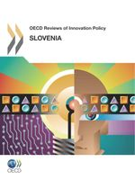 OECD Reviews of Innovation Policy: Slovenia 2012