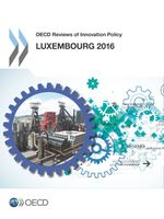 OECD Reviews of Innovation Policy: Luxembourg 2016
