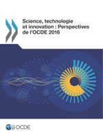 Science, technologie et industrie : Perspectives de l'OCDE