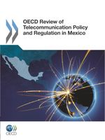Review of Telecommunications Policy and Regulation in Mexico