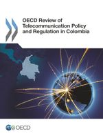 OECD Review of Telecommunications Policy and Regulation in Colombia