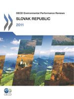 OECD Environmental Performance Reviews: Slovak Republic 2011