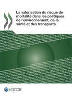 La valorisation du risque de mortalit� dans les politiques de l'environnement, de la sant� et des transports