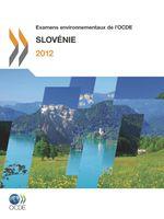 Examens environnementaux de l'OCDE : Slovénie 2012