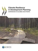 Climate Resilience in Development Planning: Experiences in Colombia and Ethiopia