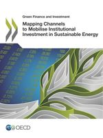 Mapping Channels to Mobilise Institutional Investment in Sustainable Energy