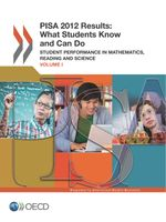 PISA 2012 Results: What Students Know and Can Do