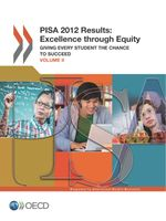 PISA 2012 Results: Excellence through Equity