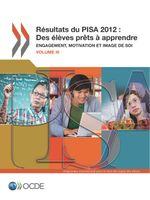 Résultats de PISA 2012 : Des élèves prêts à apprendre