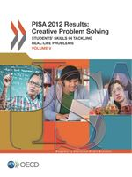 PISA 2012 Results, Vol. V: Creative Problem Solving