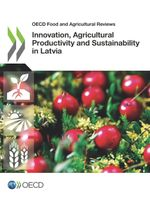 Innovation, Agricultural Productivity and Sustainability in Latvia