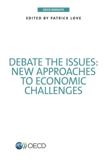 OECD Insights: Debate the Issues: New Approaches to Economic Challenges: