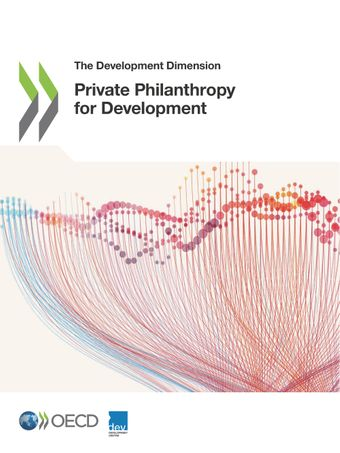 The Development Dimension: Private Philanthropy for Development: