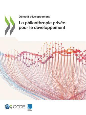 Objectif développement: La philanthropie privée pour le développement: