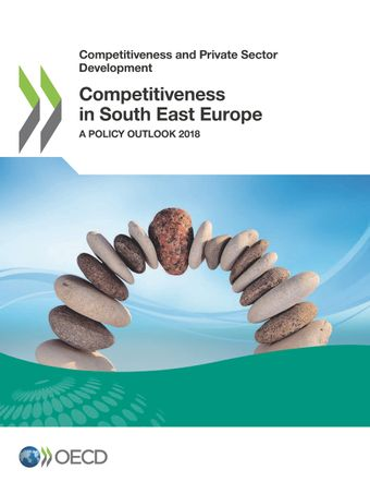 Publication Cover - Competitiveness in South East Europe - A Policy Outlook 2018