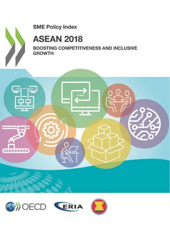 SME Policy Index: SME Policy Index: ASEAN 2018: Boosting Competitiveness and Inclusive Growth