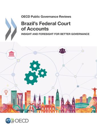 OECD Public Governance Reviews: Brazil's Federal Court of Accounts: Insight and Foresight for Better Governance