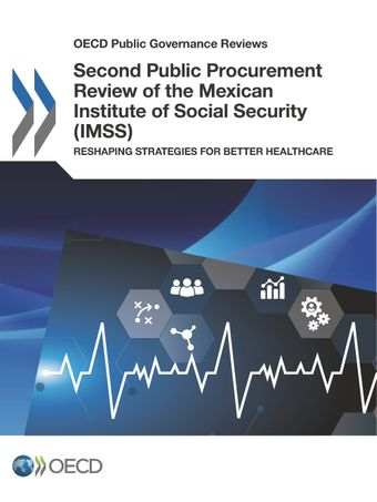 OECD Public Governance Reviews: Second Public Procurement Review of the Mexican Institute of Social Security (IMSS): Reshaping Strategies for Better Healthcare