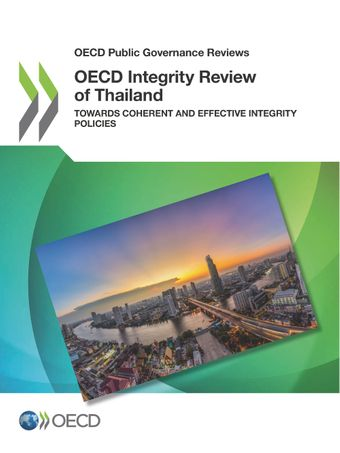 OECD Public Governance Reviews: OECD Integrity Review of Thailand: Towards Coherent and Effective Integrity Policies