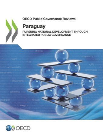 OECD Public Governance Reviews: OECD Public Governance Reviews: Paraguay: Pursuing National Development through Integrated Public Governance