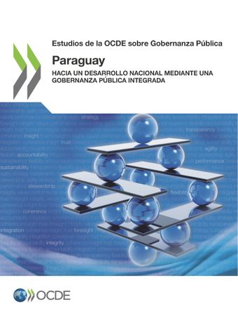 Estudios de la OCDE sobre Gobernanza Pública: Estudios de la OCDE sobre Gobernanza Pública: Paraguay: Hacia un desarrollo nacional mediante una gobernanza pública integrada
