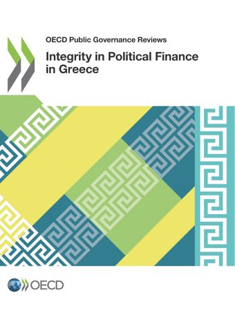 OECD Public Governance Reviews: Integrity in Political Finance in Greece: