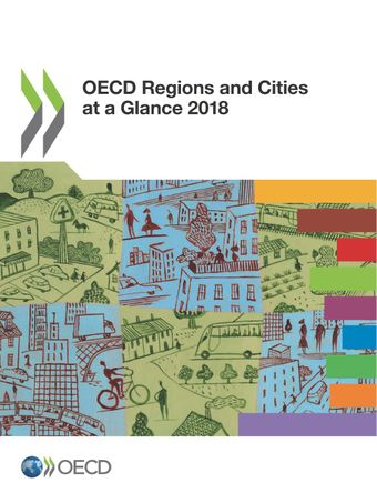 OECD Regions and Cities at a Glance: OECD Regions and Cities at a Glance 2018: