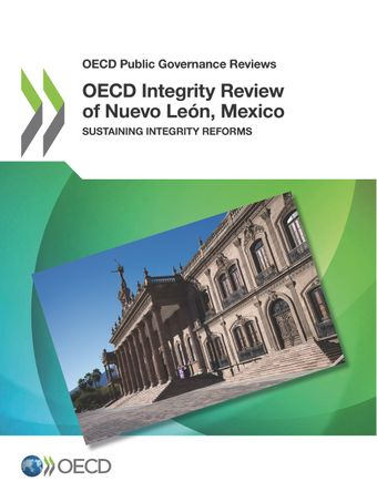 OECD Public Governance Reviews: OECD Integrity Review of Nuevo León, Mexico: Sustaining Integrity Reforms