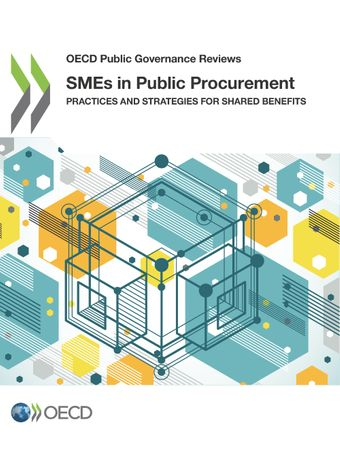 OECD Public Governance Reviews: SMEs in Public Procurement: Practices and Strategies for Shared Benefits